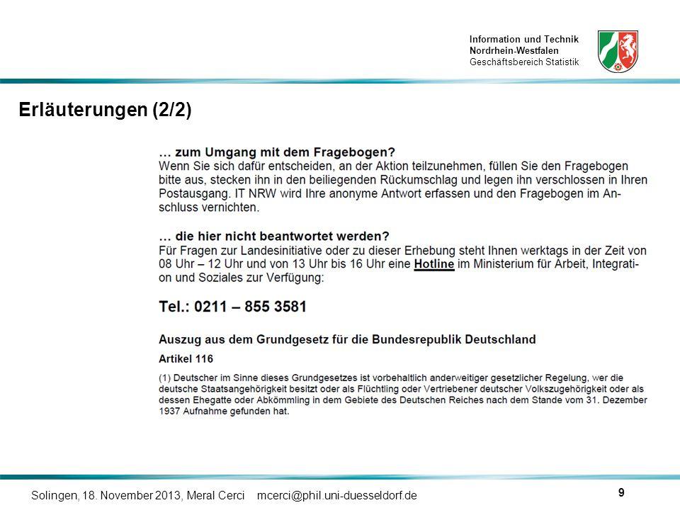 Information und Technik Nordrhein-Westfalen Geschäftsbereich Statistik Solingen, 18. November 2013, Meral Cerci mcerci@phil.uni-duesseldorf.de 9 Erläu