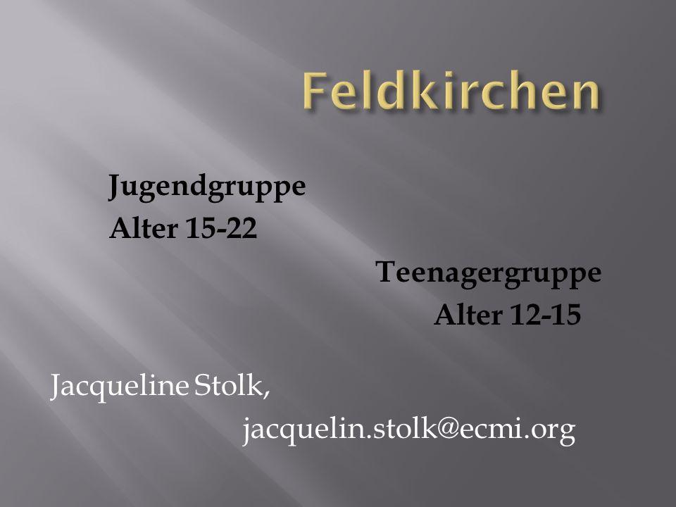 Jugendgruppe Alter 15-22 Teenagergruppe Alter 12-15 Jacqueline Stolk, jacquelin.stolk@ecmi.org