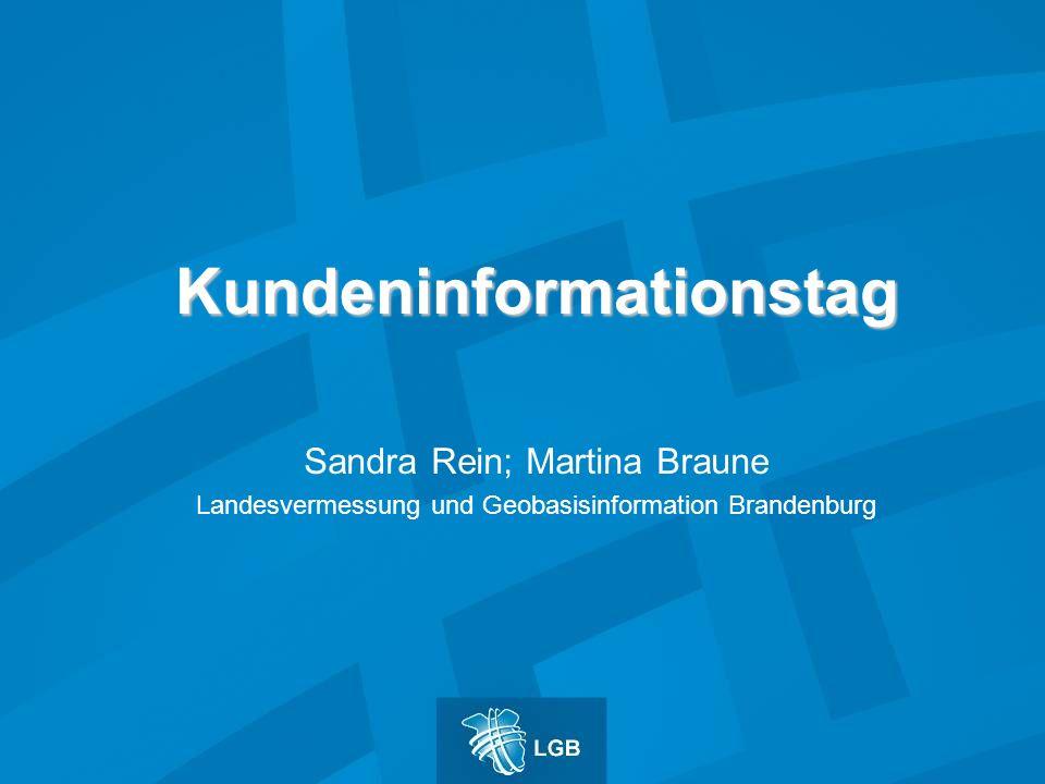 Kundeninformationstag Sandra Rein; Martina Braune Landesvermessung und Geobasisinformation Brandenburg