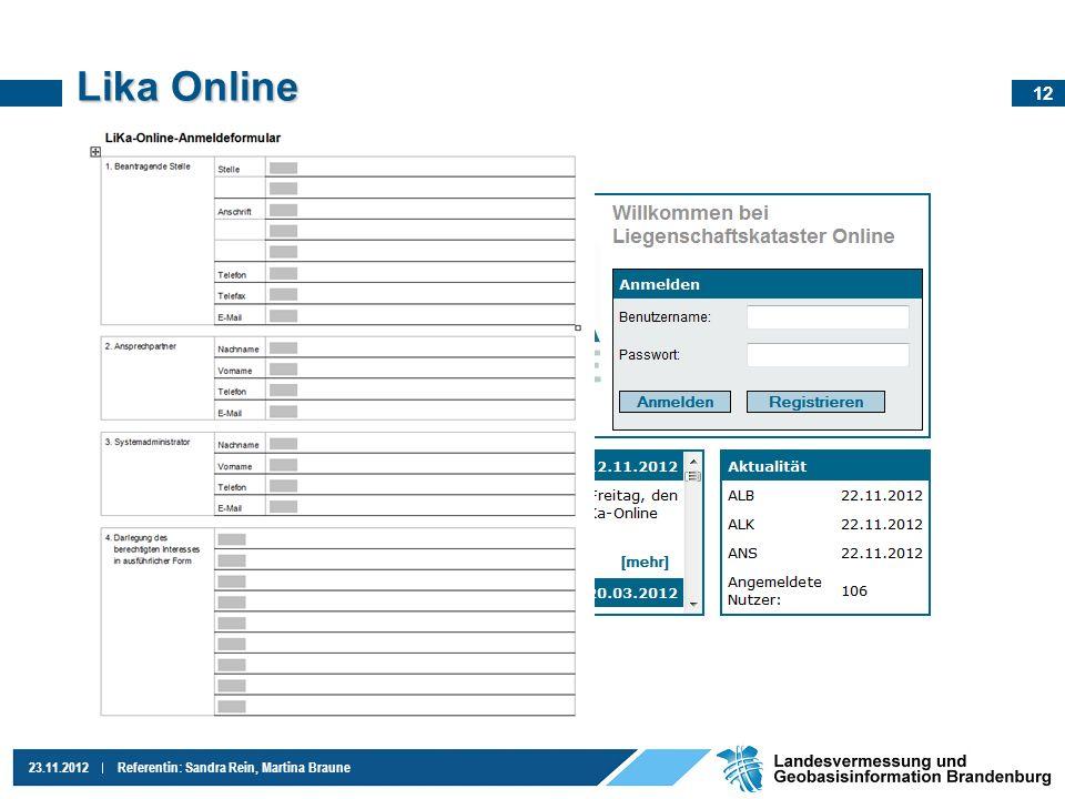 12 23.11.2012Referentin: Sandra Rein, Martina Braune Lika Online