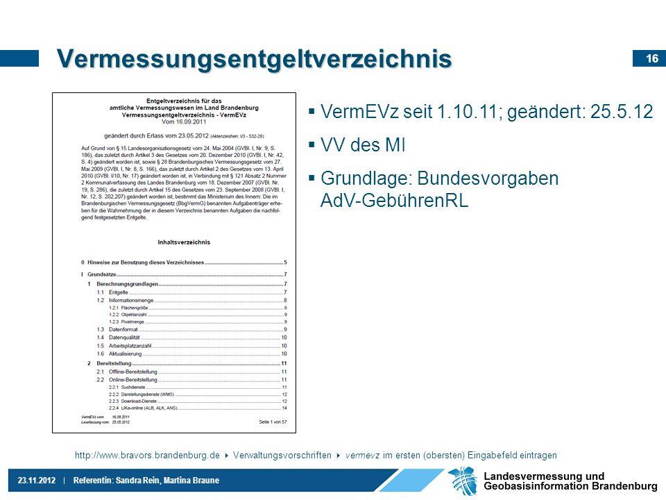 16 23.11.2012Referentin: Sandra Rein, Martina Braune http://www.bravors.brandenburg.de Verwaltungsvorschriften vermevz im ersten (obersten) Eingabefel