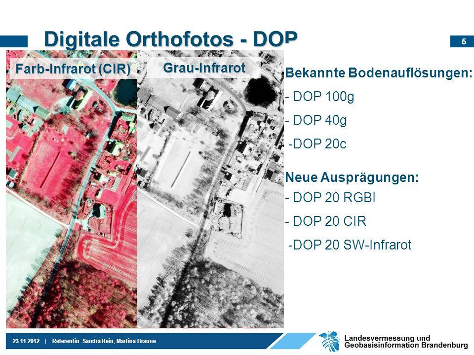5 23.11.2012Referentin: Sandra Rein, Martina Braune Digitale Orthofotos - DOP Farb-Infrarot (CIR) Grau-Infrarot Bekannte Bodenauflösungen: - DOP 100g