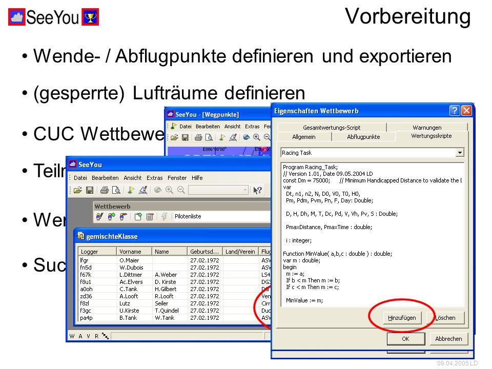 09.04.2005 LD (gesperrte) Lufträume definieren CUC Wettbewerbsdatei anlegen Wertungsscripte hinzufügen & ggf.
