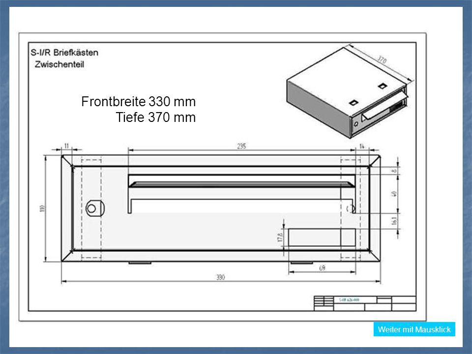 Weiter mit Mausklick Frontbreite 370 mm Tiefe 330 mm