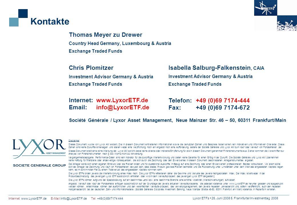 Lyxor ETFs 25. Juni 2008 5. Frankfurter Investmenttag 2008 Internet www.LyxorETF.de E-Mail Info@LyxorETF.de Tel +49(0)69/7174 444 Kontakte Thomas Meye