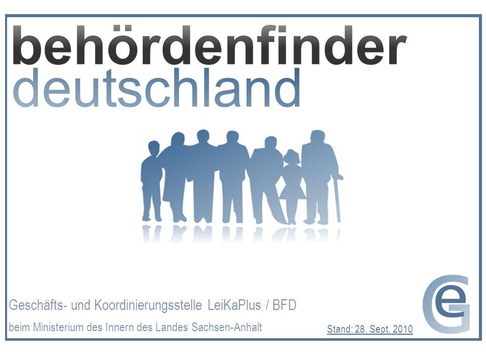 1 Geschäfts- und Koordinierungsstelle LeiKaPlus / BFD beim Ministerium des Innern des Landes Sachsen-Anhalt Stand: 28.