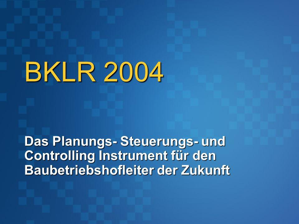 BKLR 2004 Das Planungs- Steuerungs- und Controlling Instrument für den Baubetriebshofleiter der Zukunft