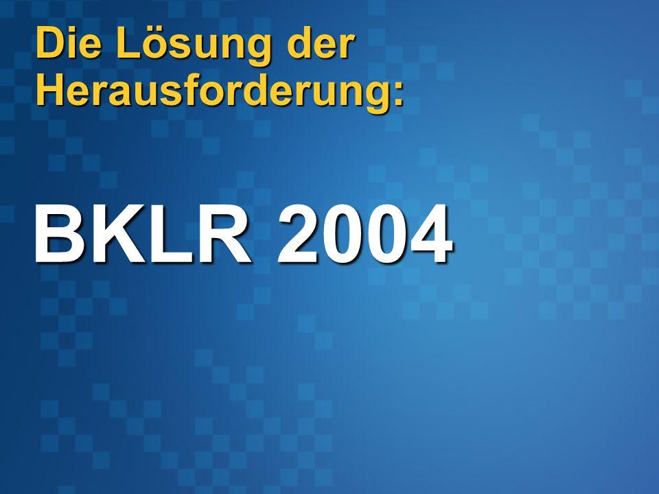 Die Lösung der Herausforderung: BKLR 2004