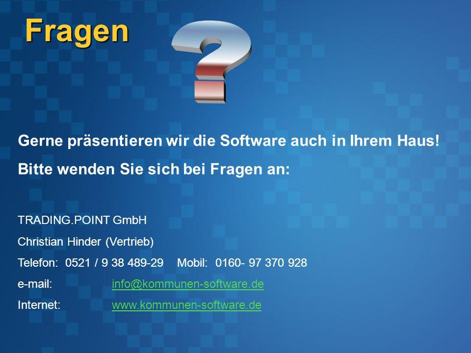 Fragen Gerne präsentieren wir die Software auch in Ihrem Haus.