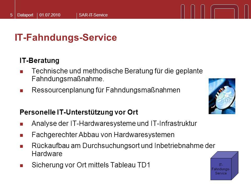 DataportSAR-IT-Service01.07.20105 IT-Fahndungs-Service IT- Fahndungs- Service IT-Beratung Technische und methodische Beratung für die geplante Fahndun