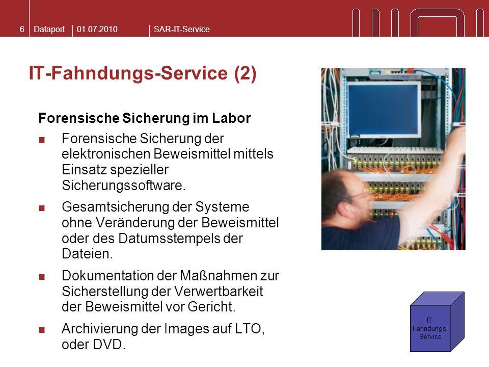 DataportSAR-IT-Service01.07.20106 IT-Fahndungs-Service (2) Forensische Sicherung im Labor Forensische Sicherung der elektronischen Beweismittel mittel