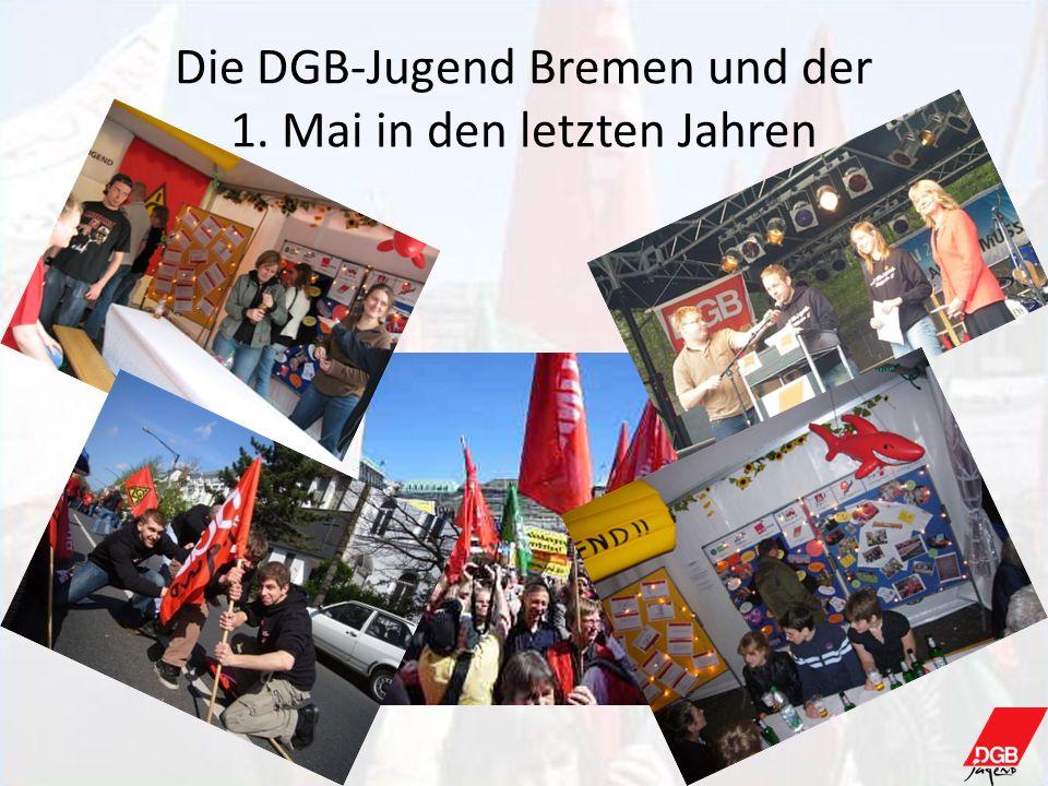 Die DGB-Jugend Bremen und der 1. Mai in den letzten Jahren