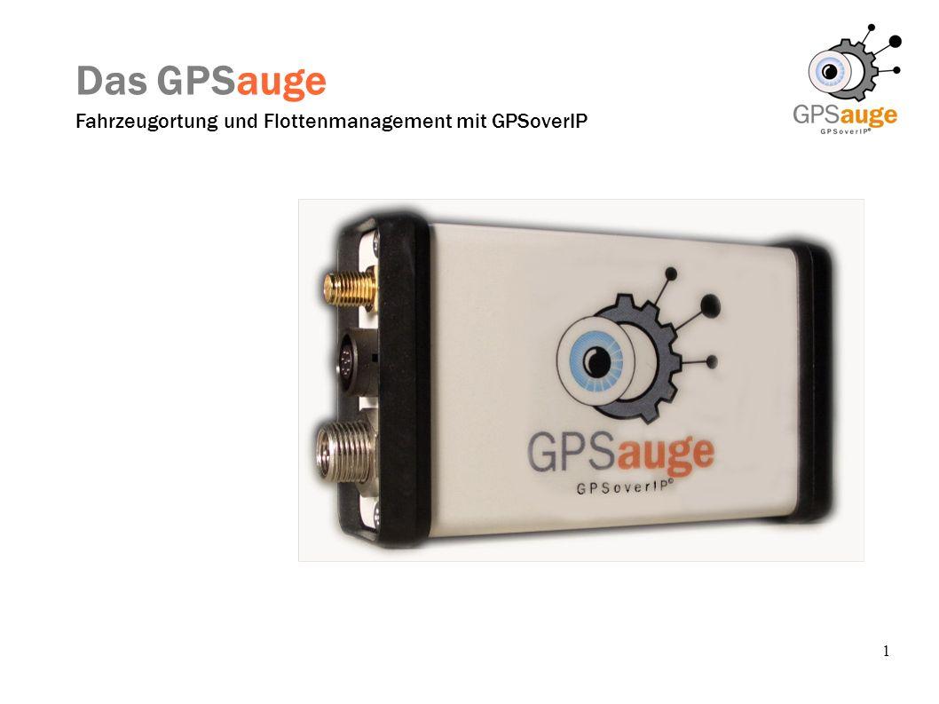 1 Das GPSauge Fahrzeugortung und Flottenmanagement mit GPSoverIP