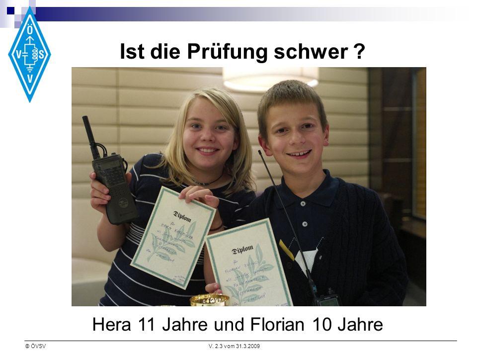 © ÖVSVV. 2.3 vom 31.3.2009 Ist die Prüfung schwer Hera 11 Jahre und Florian 10 Jahre