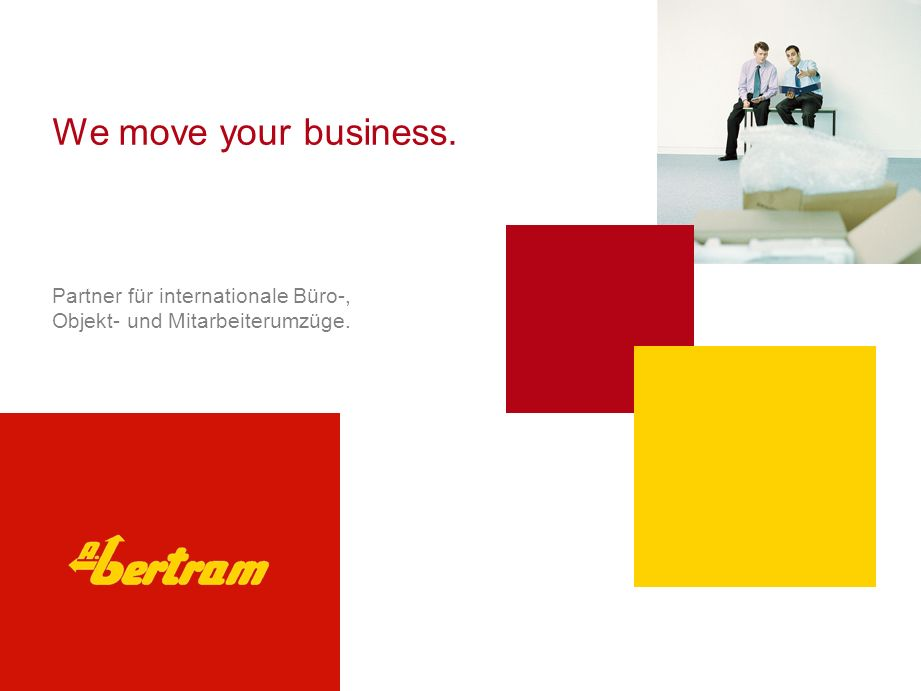 We move your business. Partner für internationale Büro-, Objekt- und Mitarbeiterumzüge.