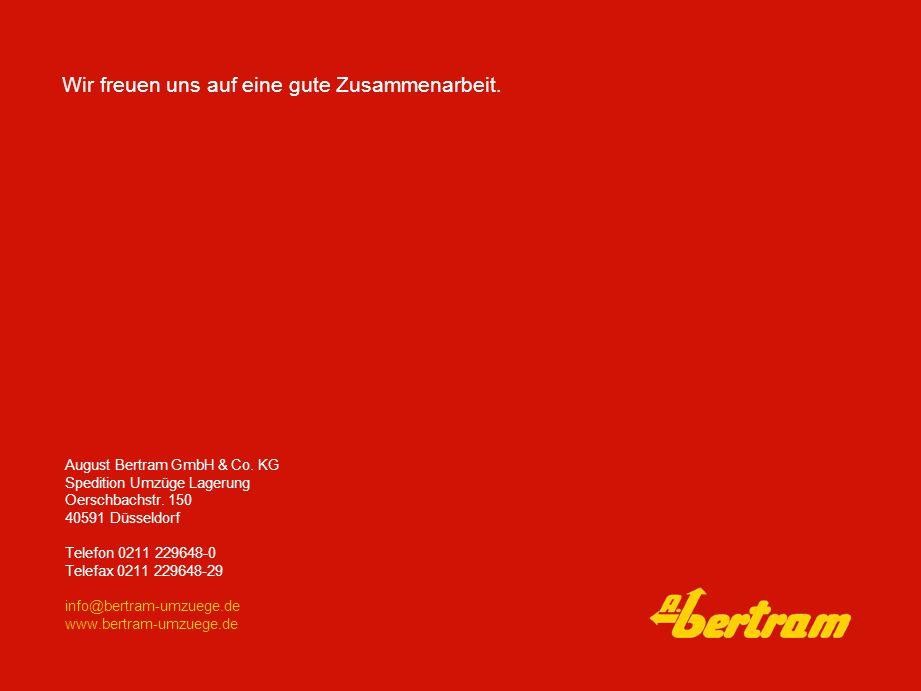 Wir freuen uns auf eine gute Zusammenarbeit. August Bertram GmbH & Co. KG Spedition Umzüge Lagerung Oerschbachstr. 150 40591 Düsseldorf Telefon 0211 2