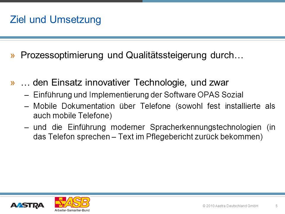 5 Ziel und Umsetzung »Prozessoptimierung und Qualitätssteigerung durch… »… den Einsatz innovativer Technologie, und zwar –Einführung und Implementieru