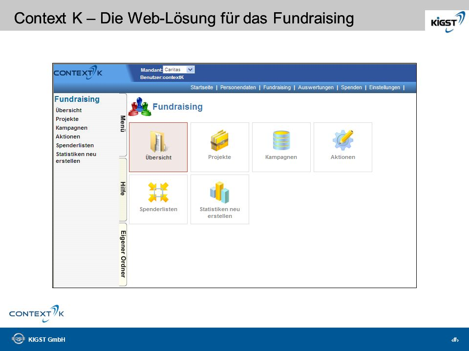 KIGST GmbH 10 Context K – Die Web-Lösung für das Fundraising Konfigurieren Sie Ihre Schnittstellen selbst!