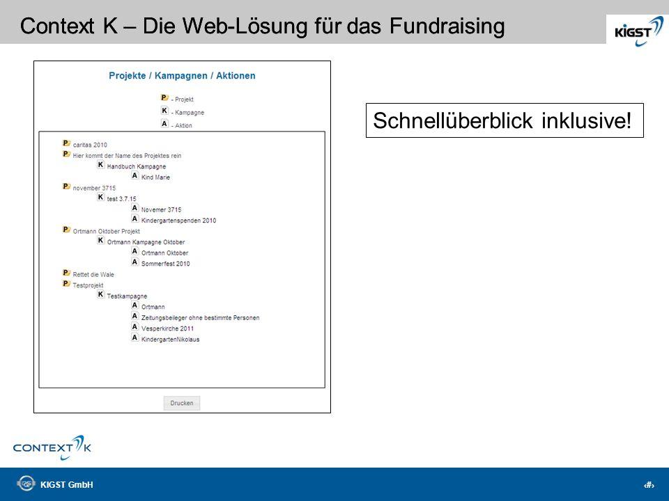 KIGST GmbH 12 Context K – Die Web-Lösung für das Fundraising Aktuelle Auswertungen!