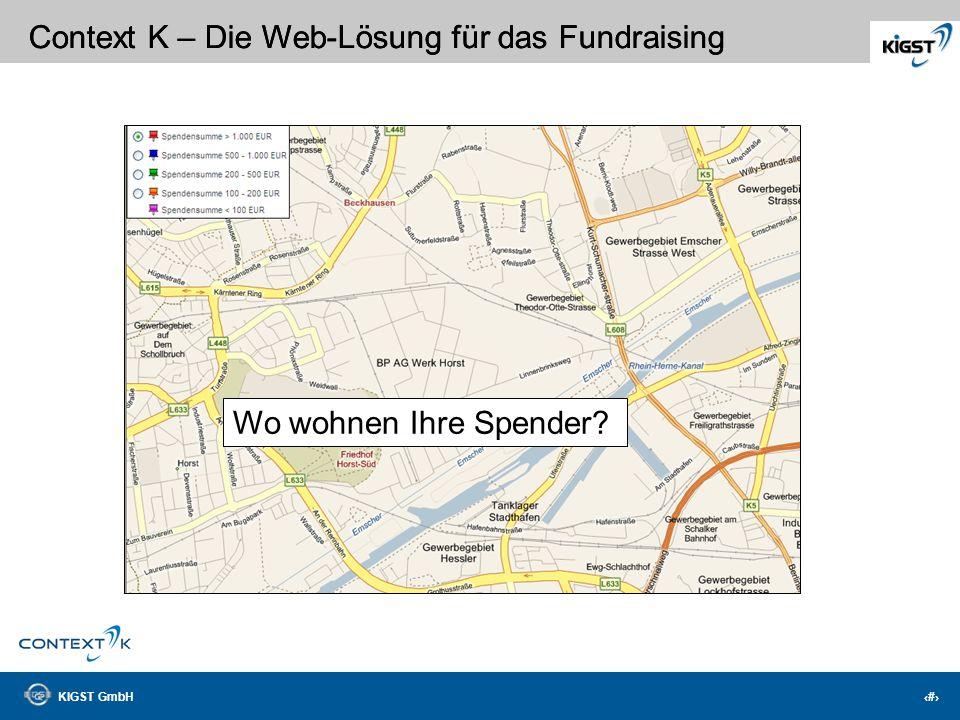 KIGST GmbH 13 Context K – Die Web-Lösung für das Fundraising Schnellüberblick inklusive!