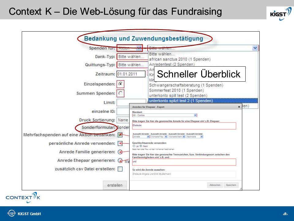 KIGST GmbH 17 Context K – Die Web-Lösung für das Fundraising Einfach und effektiv! Manuell und elektronisch! Schnellerfassung!