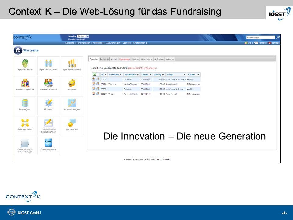 KIGST GmbH 1 Context K – Die Web-Lösung für das Fundraising Fundraising mit System KIGST GmbH KIGST GmbH www.kigst.de Strahlenbergerstr. 112 Am Burgac