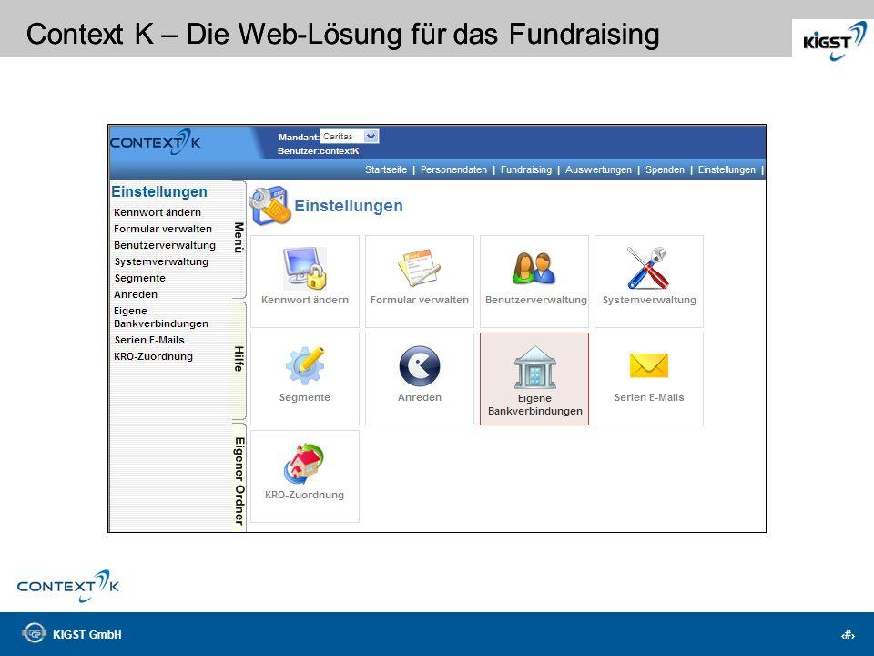 KIGST GmbH 19 Context K – Die Web-Lösung für das Fundraising Korrekte Vorlagen! Individuelle Briefe!