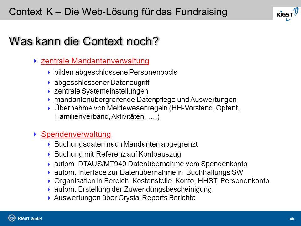 KIGST GmbH 21 Context K – Die Web-Lösung für das Fundraising Individuell auf Ihre Bedürfnisse einstellbar!