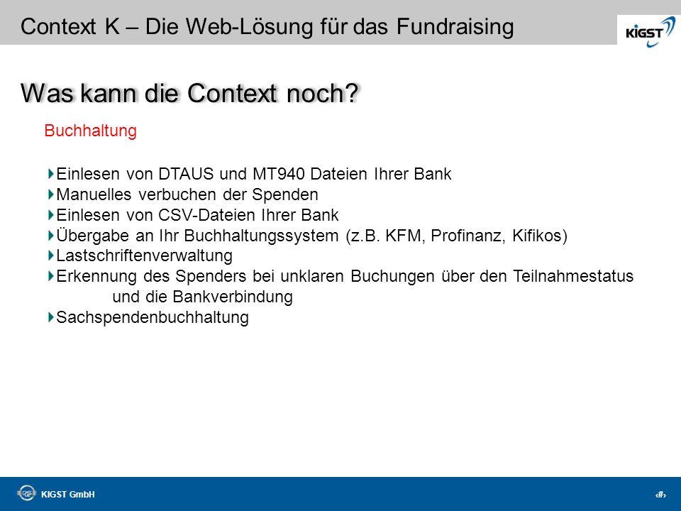 KIGST GmbH 25 Context K – Die Web-Lösung für das Fundraising Meldewesen-Import Perfektionierung des Importes aus Mewis NT (alle Daten werden übernomme