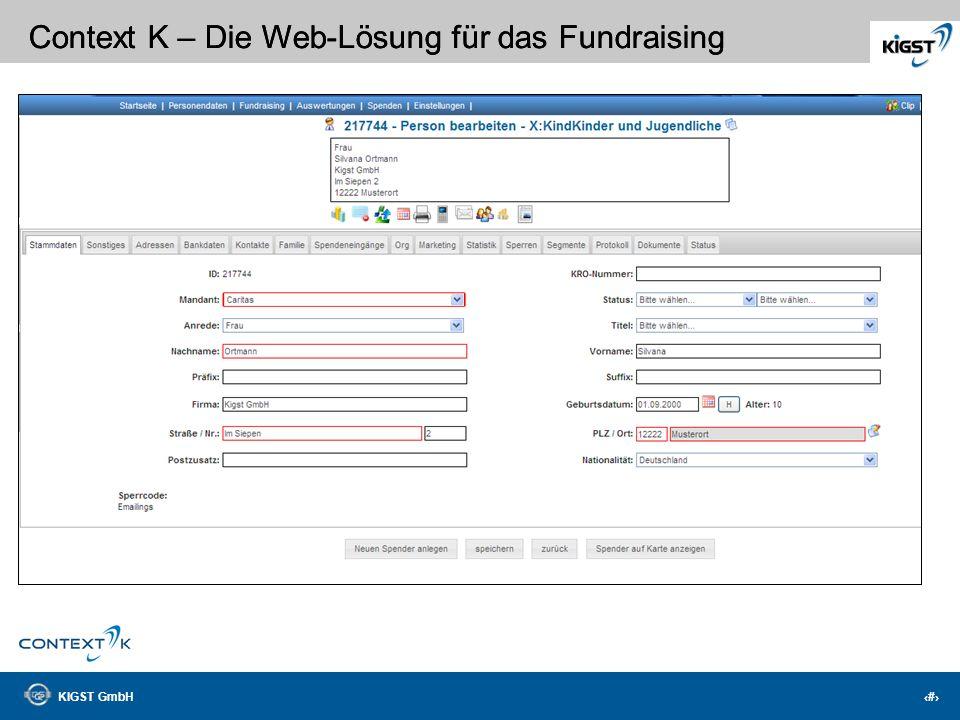 KIGST GmbH 2 Context K – Die Web-Lösung für das Fundraising Die Innovation – Die neue Generation