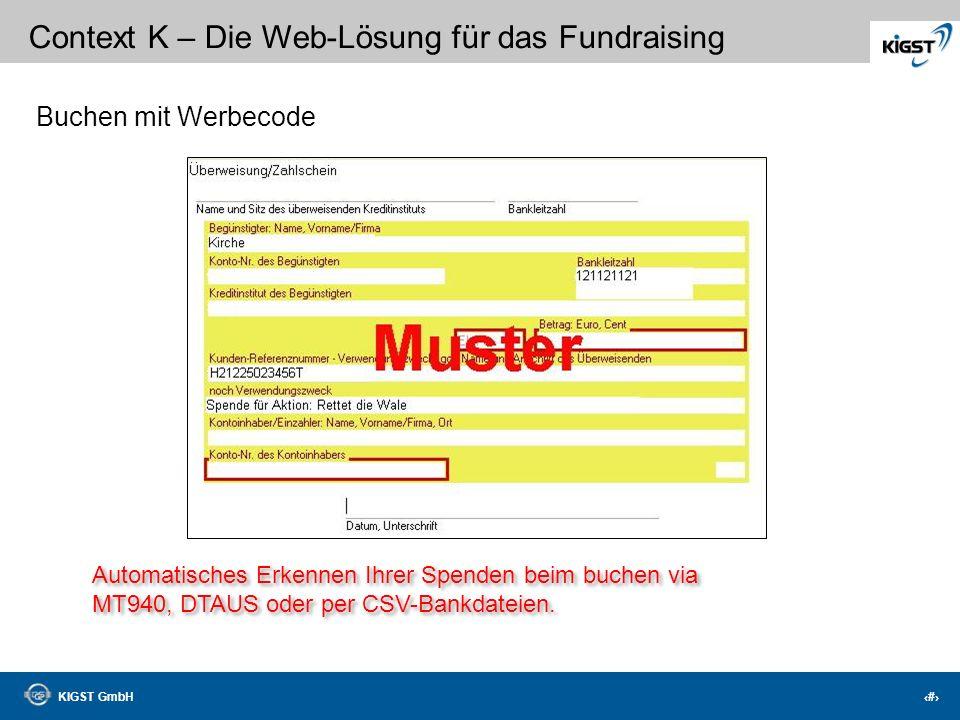 KIGST GmbH 35 Context K – Die Web-Lösung für das Fundraising Fehlerhaft Interessent Neuspender Spender Aktiver Spender Kritisch Uninteressant Gelöscht