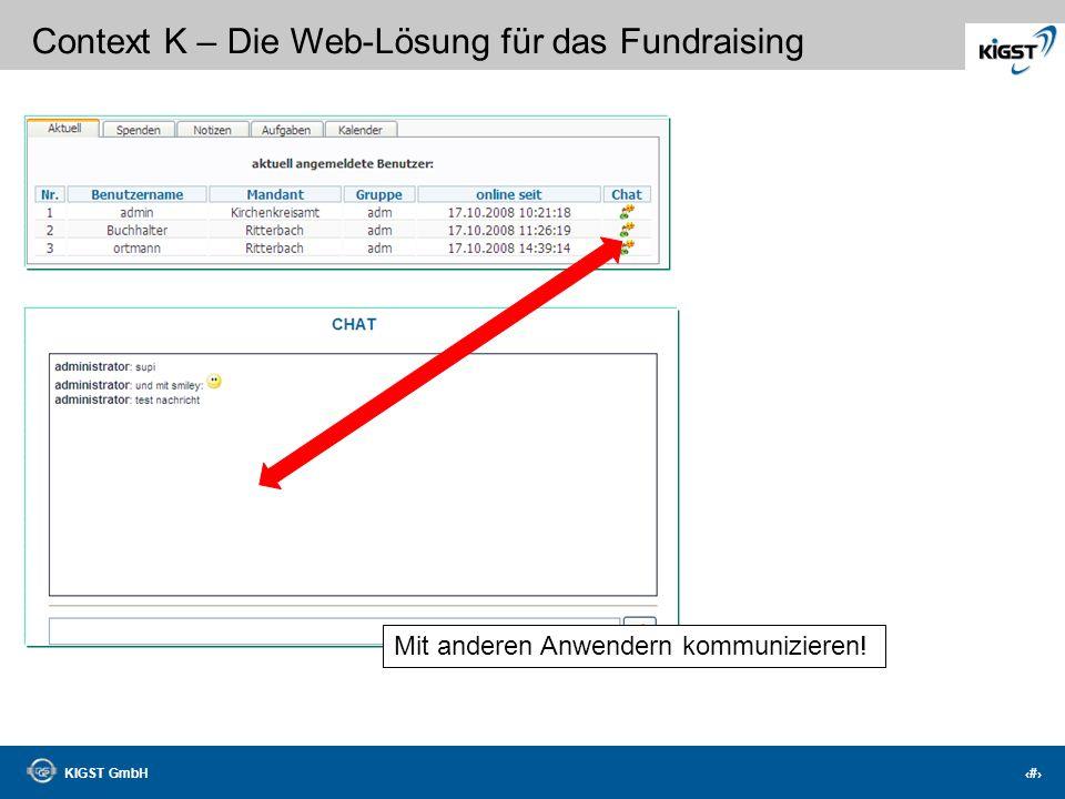 KIGST GmbH 36 Context K – Die Web-Lösung für das Fundraising Buchen mit Werbecode Automatisches Erkennen Ihrer Spenden beim buchen via MT940, DTAUS od