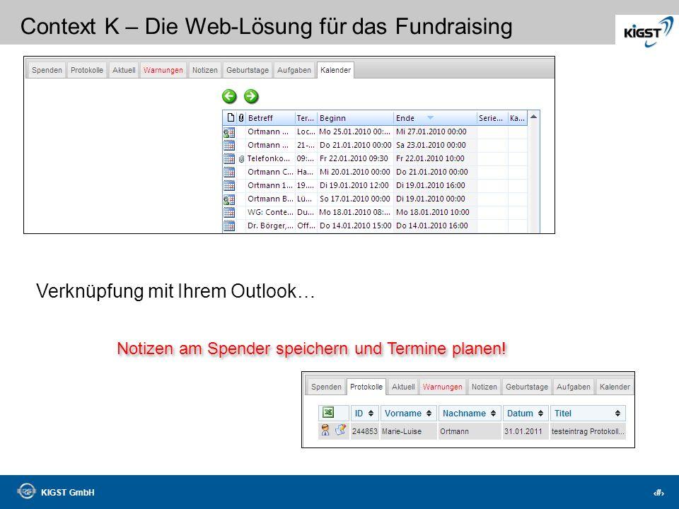 KIGST GmbH 39 Context K – Die Web-Lösung für das Fundraising Machen Sie sich Notizen… Immer im Blick: Ihre Notizen!