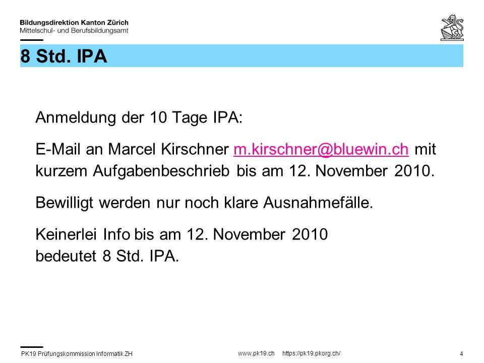 PK19 Prüfungskommission Informatik ZH www.pk19.ch https://pk19.pkorg.ch/ 4 8 Std.