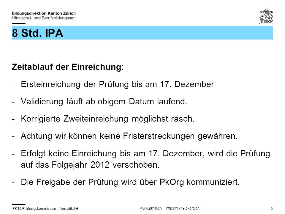 PK19 Prüfungskommission Informatik ZH www.pk19.ch https://pk19.pkorg.ch/ 5 8 Std.