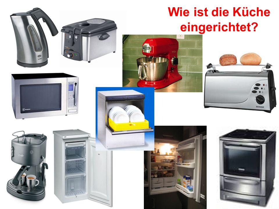 Wie ist die Küche eingerichtet?