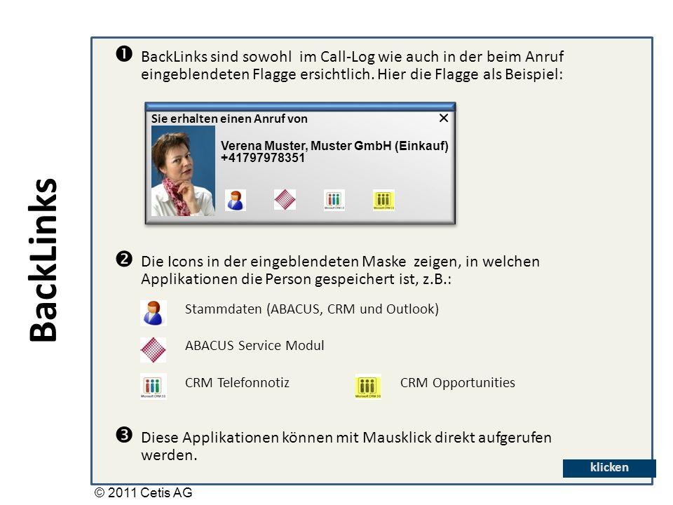 BackLinks ABACUS Service Modul CRM Telefonnotiz Stammdaten (ABACUS, CRM und Outlook) CRM Opportunities Sie erhalten einen Anruf von Verena Muster, Muster GmbH (Einkauf) +41797978351 BackLinks sind sowohl im Call-Log wie auch in der beim Anruf eingeblendeten Flagge ersichtlich.