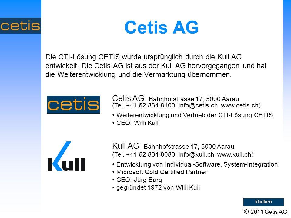 © 2011 Cetis AG Cetis AG Die CTI-Lösung CETIS wurde ursprünglich durch die Kull AG entwickelt.