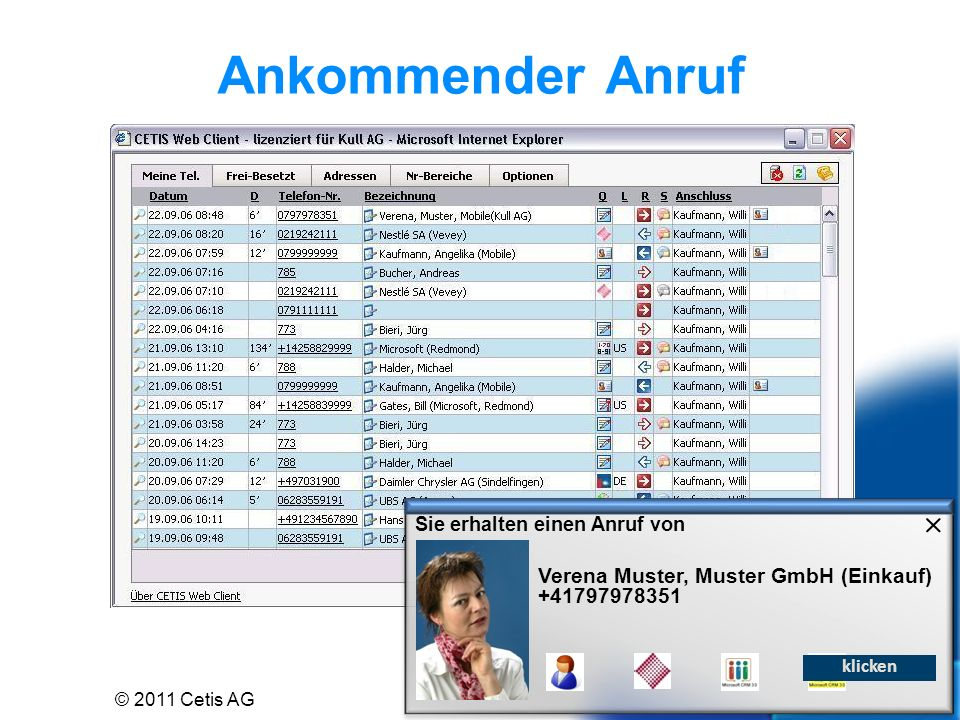 Outlook/ Exchange ABACUS ERP- Software Microsoft CRM 3.0 Exch/Outlk Connector CETIS Middleware PBX (Private Branch eXchange) Built-in Connector Connector for Microsoft CRM CETIS Application Interface NEST Gemeinde- Verwal- tungen NEST Gemeinde- Verwal- tungen Built-in Connector Finnova Banken Gesamt- Lösung Finnova Banken Gesamt- Lösung Built-in Connector CAS genesis World Built-in Connector Navision Axapta SAP Your ERP/CRM Navision Axapta SAP Your ERP/CRM Connector for Navision etc.
