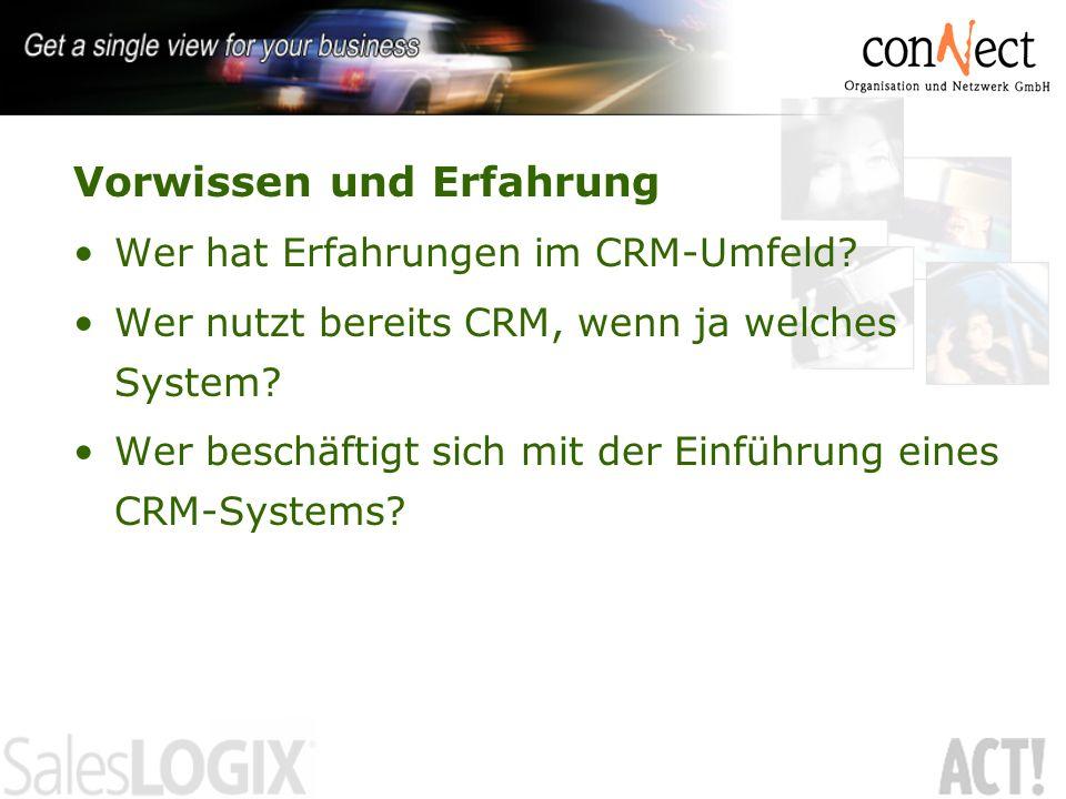 Vorwissen und Erfahrung Wer hat Erfahrungen im CRM-Umfeld? Wer nutzt bereits CRM, wenn ja welches System? Wer beschäftigt sich mit der Einführung eine
