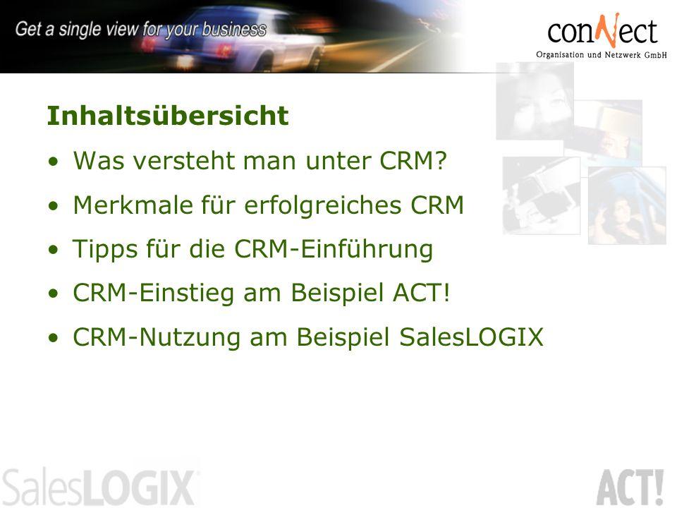 Inhaltsübersicht Was versteht man unter CRM? Merkmale für erfolgreiches CRM Tipps für die CRM-Einführung CRM-Einstieg am Beispiel ACT! CRM-Nutzung am