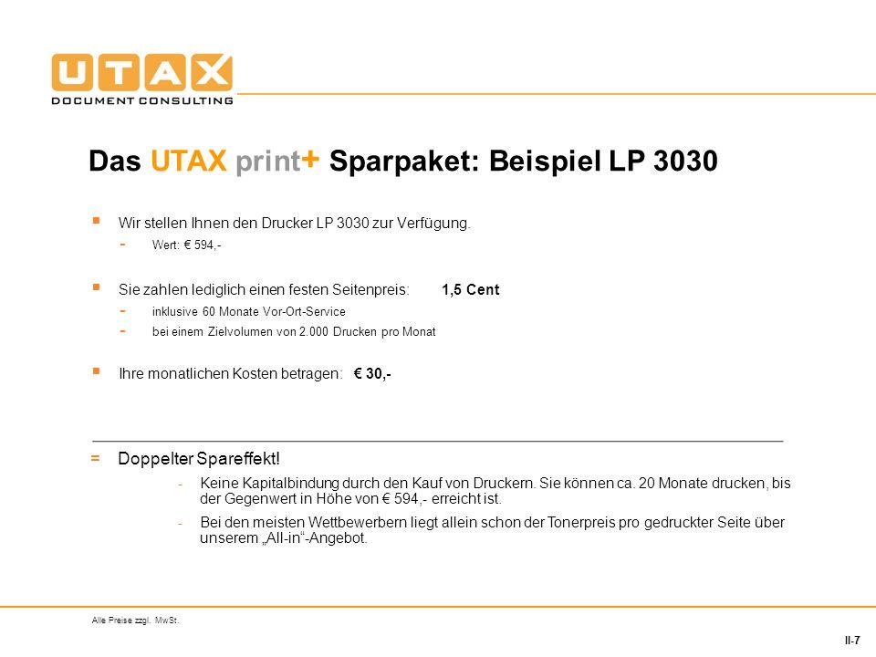 7 II-7 Wir stellen Ihnen den Drucker LP 3030 zur Verfügung. - Wert: 594,- Sie zahlen lediglich einen festen Seitenpreis: 1,5 Cent - inklusive 60 Monat