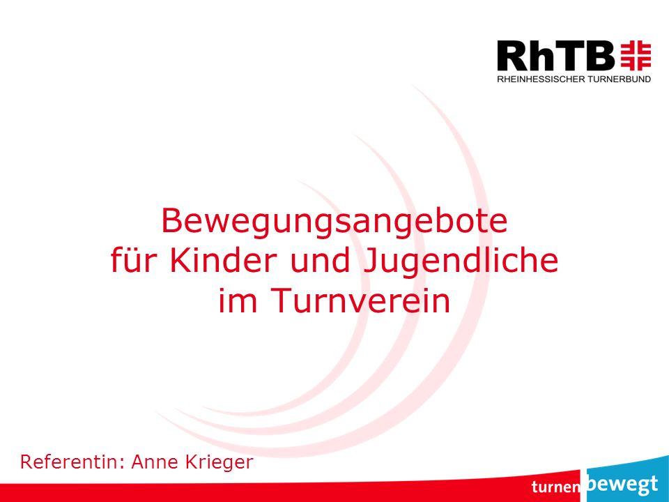Bewegungsangebote für Kinder und Jugendliche im Turnverein Referentin: Anne Krieger