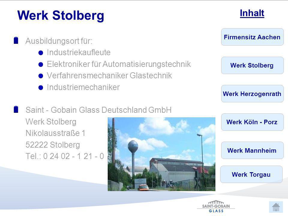 Firmensitz Aachen Werk Stolberg Werk Herzogenrath Werk Köln - Porz Werk Mannheim Inhalt Werk Torgau Werk Stolberg Ausbildungsort für: Industriekaufleu