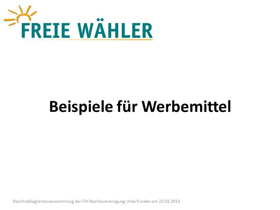 Beispiele für Werbemittel Bezirksdelegiertenversammlung der FW Bezirksvereinigung Unterfranken am 23.02.2013