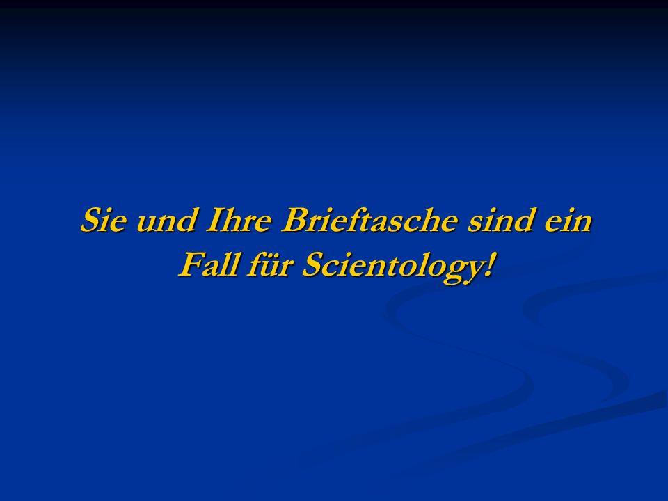Sie und Ihre Brieftasche sind ein Fall für Scientology!