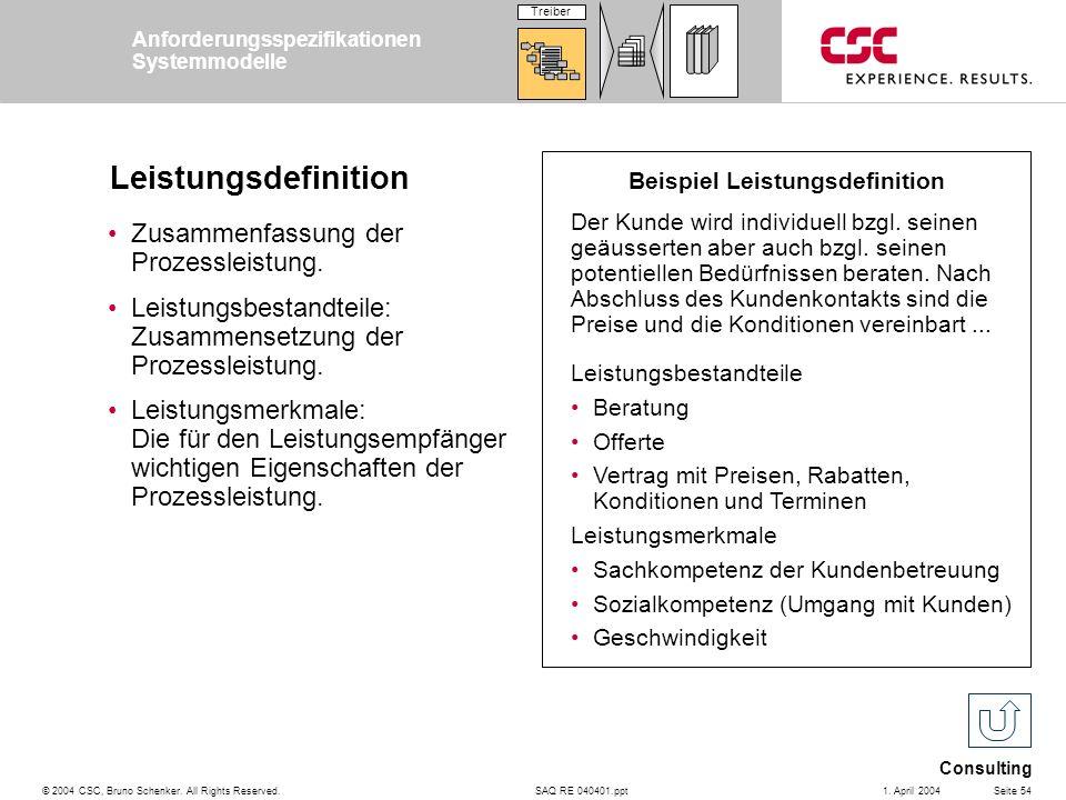 SAQ RE 040401.ppt Consulting © 2004 CSC, Bruno Schenker. All Rights Reserved.Seite 541. April 2004 Leistungsdefinition Zusammenfassung der Prozessleis