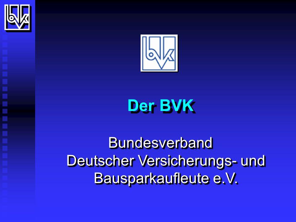 Der BVK Bundesverband Deutscher Versicherungs- und Bausparkaufleute e.V.