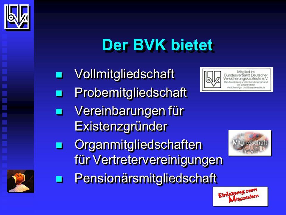 Es gibt also gute Gründe...... Mitglied im BVK zu sein,...