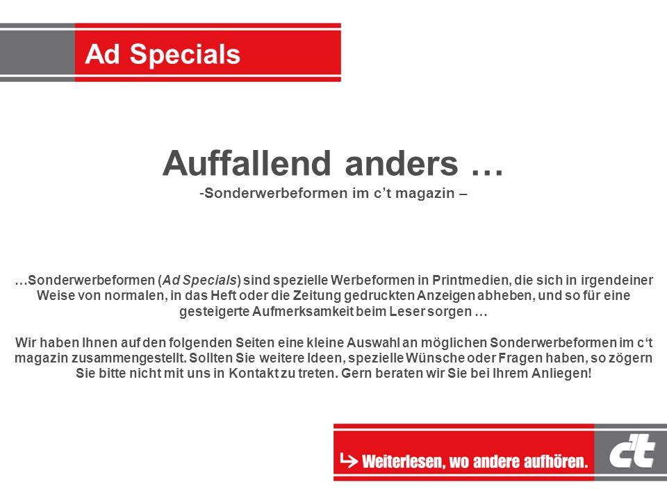 Ad-Specials Auffallend anders … -Sonderwerbeformen im ct magazin – …Sonderwerbeformen (Ad Specials) sind spezielle Werbeformen in Printmedien, die sic